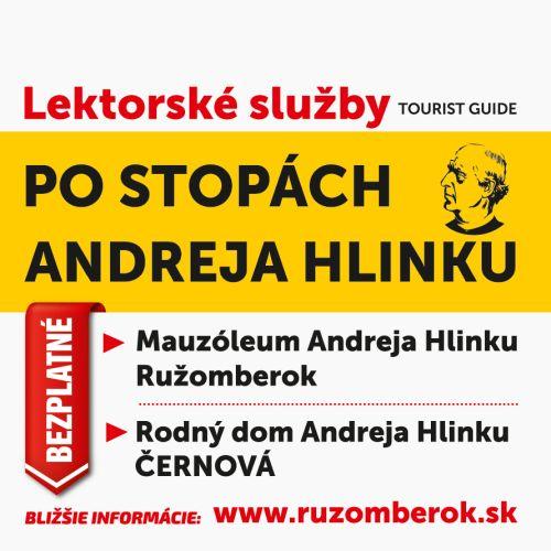 Bezplatné prehliadky spojené s lektorským výkladom budú prebiehať v Mauzóleu A. Hlinku v Ružomberku a v dome A. Hlinku v Černovej v mesiacoch júl a august.